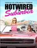 Hotwired in Suburbia