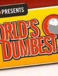 The Smoking Gun Presents: World's Dumbest