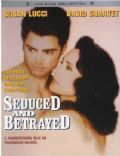 Seduced and Betrayed