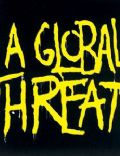 A Global Threat