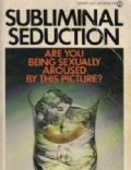 Subliminal Seduction