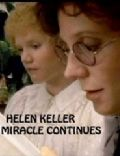 Helen Keller: The Miracle Continues