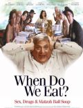 When Do We Eat? (2006 film)