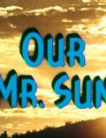 Our Mr. Sun