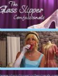 The Glass Slipper Confessionals