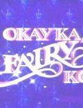 Okay ka, fairy ko!