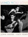 John Mayer Feat. Katy Perry: Who You Love