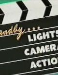 Standby...Lights! Camera! Action!