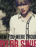 Taylor Swift: I Knew You Were Trouble