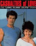 Casualties of Love: The Long Island Lolita Story