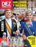 King Willem-Alexander Of The Netherlands, Paula Echevarría, Princess Maxima and Prince Willem Alexander, Princess Máxima of the Netherlands on the cover of Diez Minutos (Spain) - May 2013