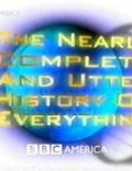 The Nearly Complete and Utter History of Everything