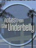 Notes from the Underbelly