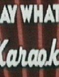 Say What? Karaoke