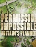 Permission Impossible: Britain's Planners