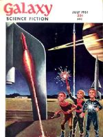Galaxy Science Fiction Magazine [United States] (July 1951)