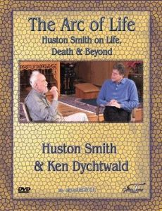 The Arc of Life: Huston Smith & Ken Dychtwald on Life, Death and Beyond