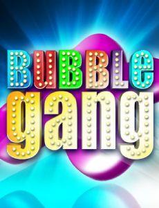 Bubble Gang
