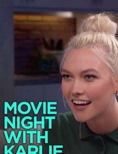 Movie Night With Karlie Kloss