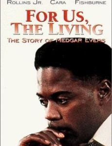 For Us the Living: The Medgar Evers Story