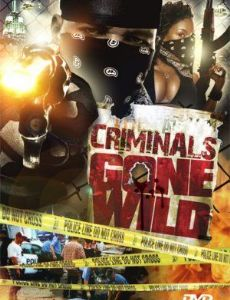 Criminals Gone Wild