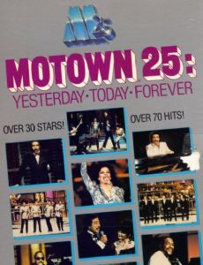 Motown 25: Yesterday, Today, Forever