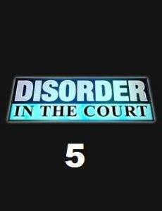 Disorder in the Court 5