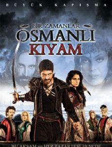 Bir Zamanlar Osmanli - KIYAM