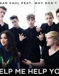Logan Paul Feat. Why Don't We: Help Me Help You