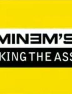 Eminem's Making the Ass