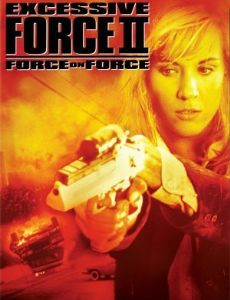 Excessive Force II: Force on Force