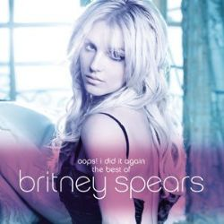 Oops! I Did It Again: The Best Of Britney Spears