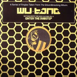 Wu Tang Meets The Indie Culture Vol.2: Enter The Dubstep
