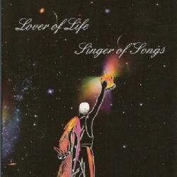 Lover Of Life, Singer Of Songs