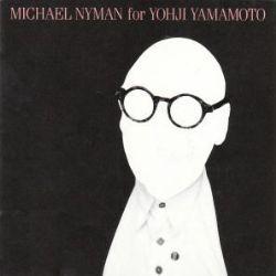 Michael Nyman for Yohji Yamamoto
