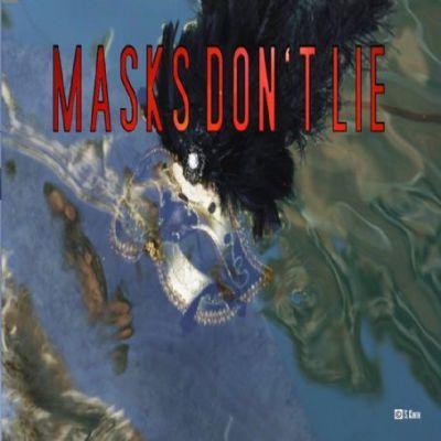 Masks Don't Lie