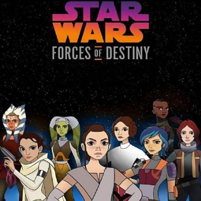 Star Wars Forces of Destiny: Volume 3