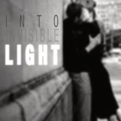 Into Invisible Light