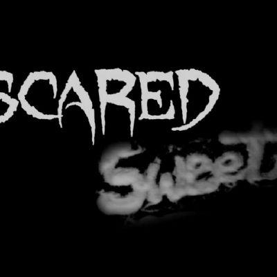 Scared Sweet