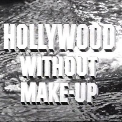 Hollywood Without Make-Up