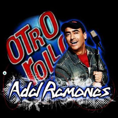 Otro rollo con: Adal Ramones