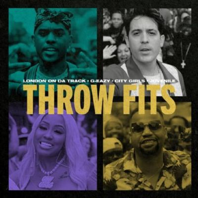 London On Da Track, G-Eazy Feat. City Girls, Juvenile: Throw Fits