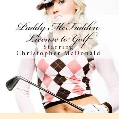 Gentlemen Only Ladies Forbidden : Puddy McFadden License to Golf