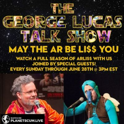 The George Lucas Talk Show - May the AR Be LI$$ You Marathon