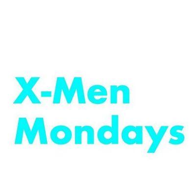 X-Men Mondays
