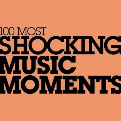 100 Most Shocking Music Moments