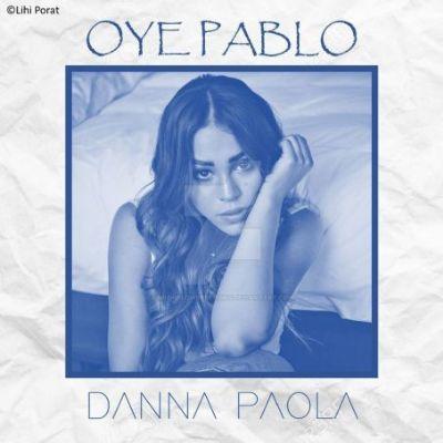 Danna Paola: Oye Pablo