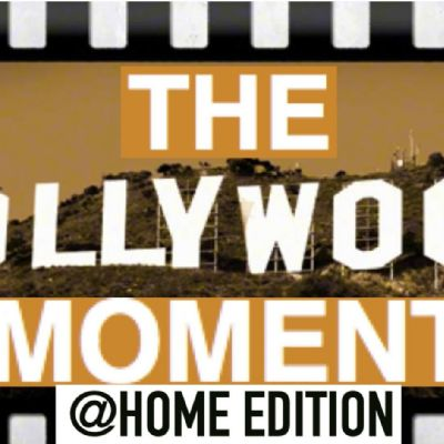 The Hollywood Moment at Home Edition 2020-