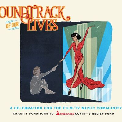 Soundtrack of Our Lives: A Celebration for the Film & TV Music Community