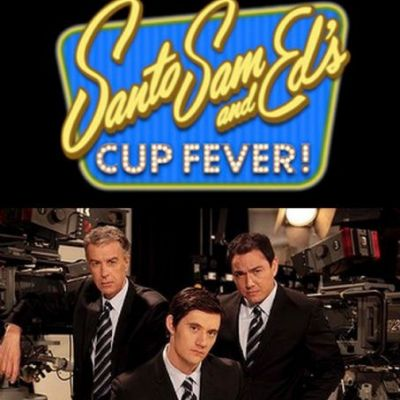 Santo, Sam and Ed's Cup Fever!